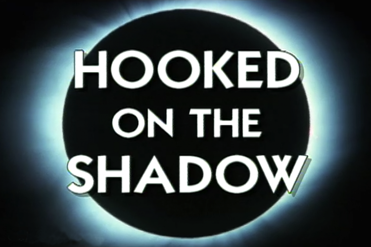 Hooked On The Shadow